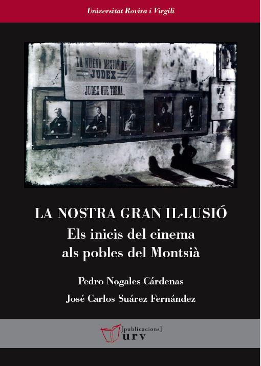 """Museu de les Terres de l´Ebre : agenda : Presentació del llibre """"La nostra gran il·lusió. Els inicis del cinema als pobles del Montsià"""""""