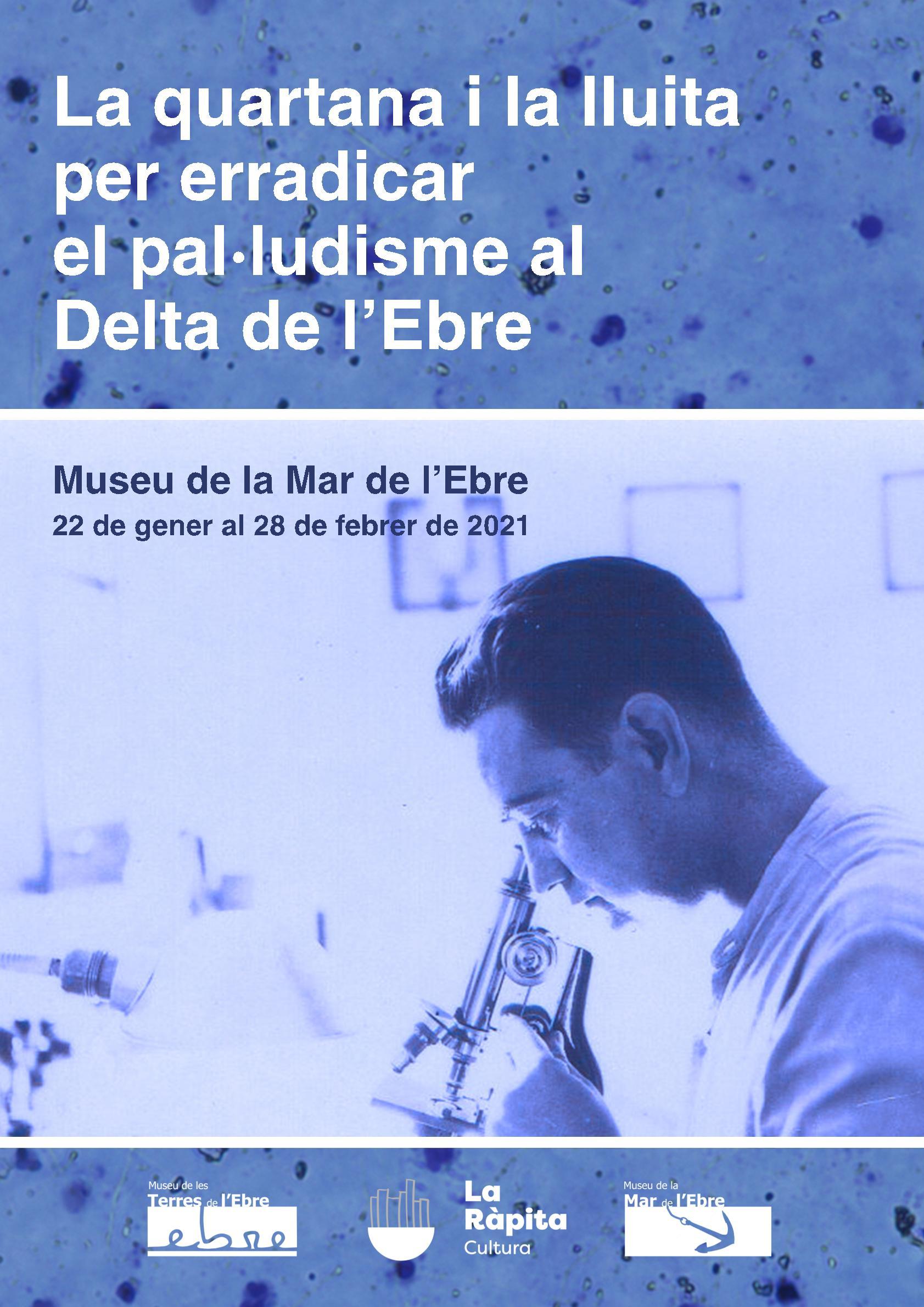 """Exposició """"La quartana i la lluita per erradicar el paludisme al delta de l'Ebre"""""""