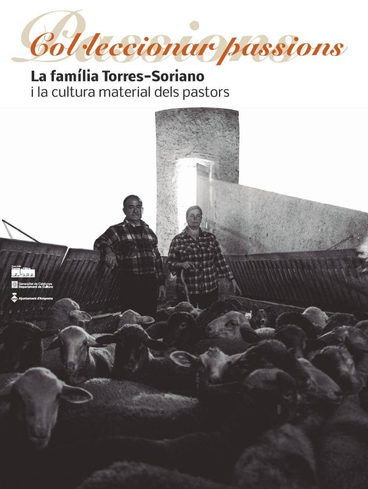 """Museu de les Terres de l´Ebre : agenda : Exposició """"Col·leccionar passions: La família Torres-Soriano i la cultura material dels pastors"""""""